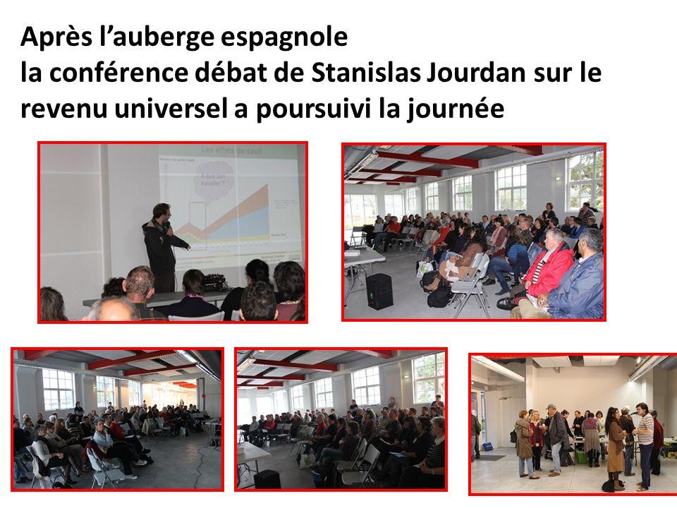 Après lauberge espagnole la conférence débat de Stanislas Jourdan sur le revenu universel a poursuivi la journée