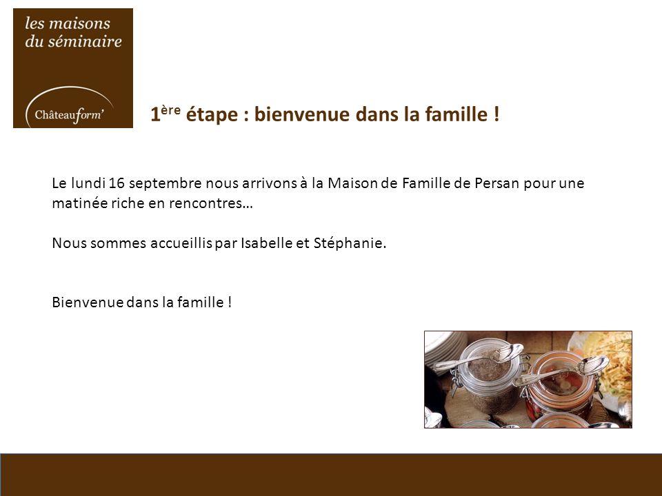 1 ère étape : bienvenue dans la famille ! Le lundi 16 septembre nous arrivons à la Maison de Famille de Persan pour une matinée riche en rencontres… N