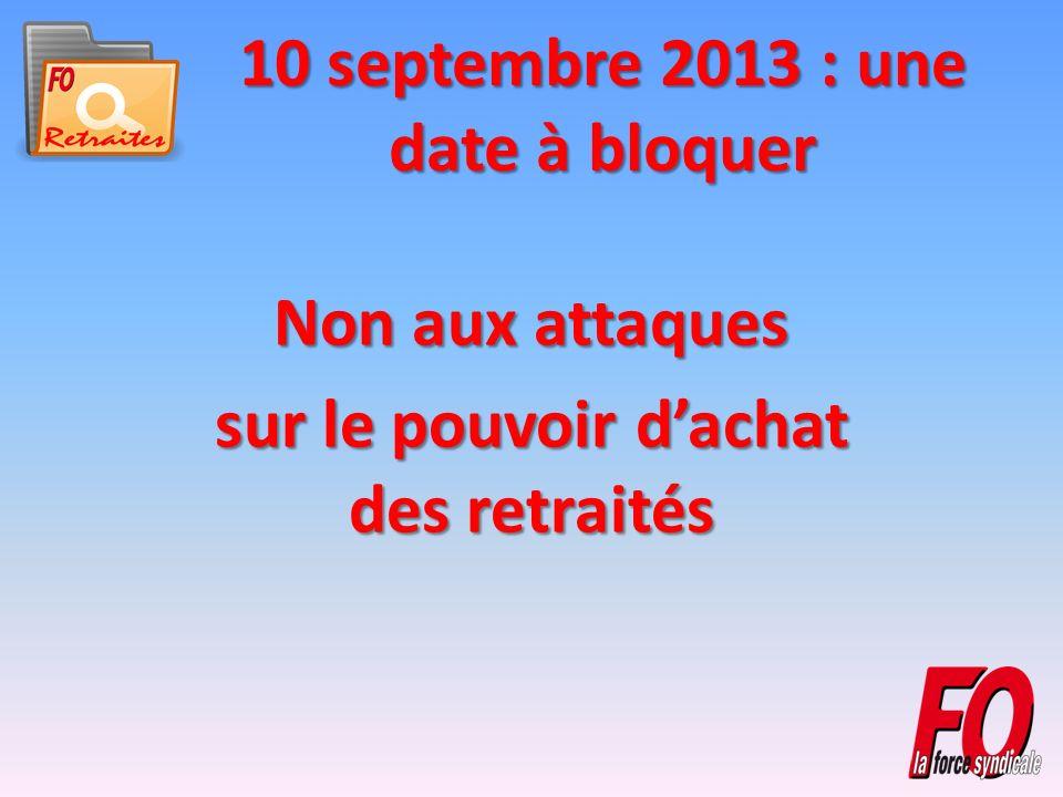 10 septembre 2013 : une date à bloquer Non aux attaques sur le pouvoir dachat des retraités
