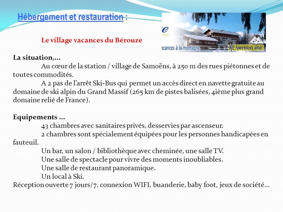 Hébergement et restauration : Le village vacances du Bérouze La situation,...