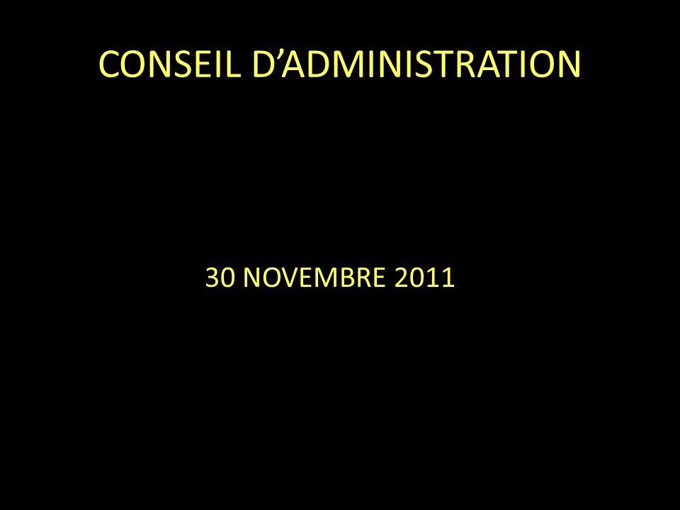 CONSEIL DADMINISTRATION 30 NOVEMBRE 2011