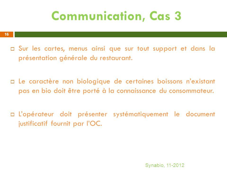 Communication, Cas 3 Sur les cartes, menus ainsi que sur tout support et dans la présentation générale du restaurant. Le caractère non biologique de c