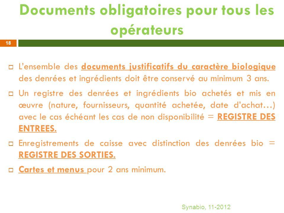 Documents obligatoires pour tous les opérateurs Lensemble des documents justificatifs du caractère biologique des denrées et ingrédients doit être con