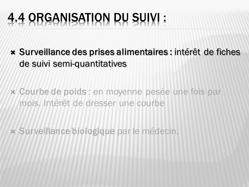 Surveillance des prises alimentaires : intérêt de fiches de suivi semi-quantitatives Surveillance des prises alimentaires : intérêt de fiches de suivi