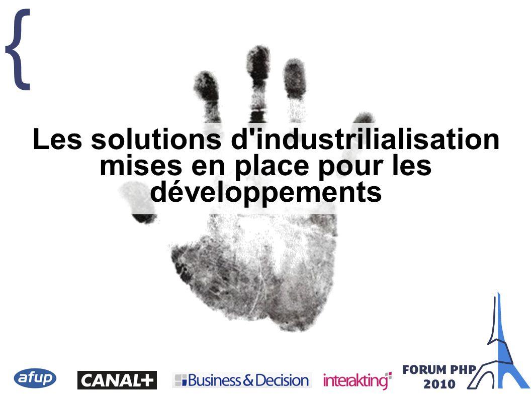 { Les solutions d'industrilialisation mises en place pour les développements