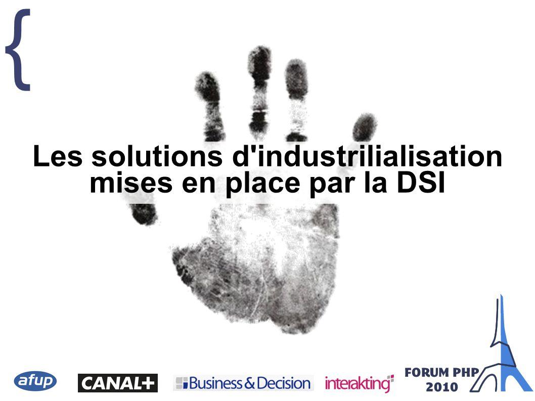 { Les solutions d'industrilialisation mises en place par la DSI