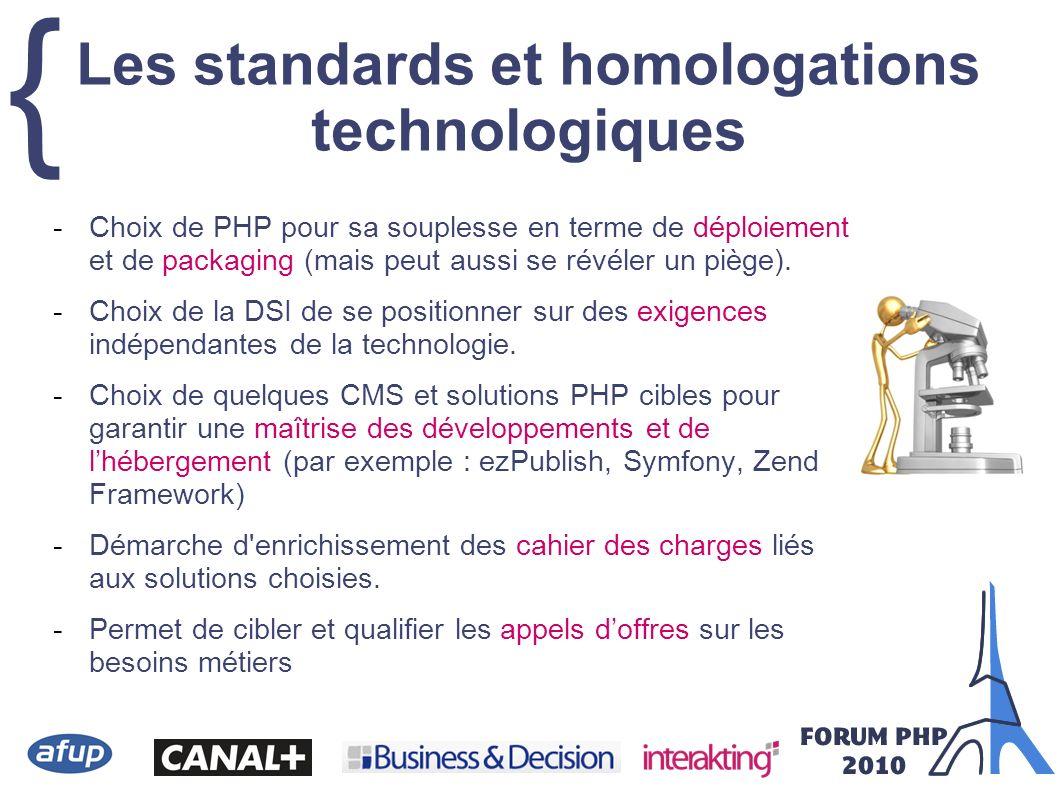 { -Choix de PHP pour sa souplesse en terme de déploiement et de packaging (mais peut aussi se révéler un piège). -Choix de la DSI de se positionner su