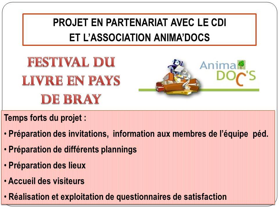 PROJET EN PARTENARIAT AVEC LE CDI ET LASSOCIATION ANIMADOCS Temps forts du projet : Préparation des invitations, information aux membres de léquipe péd.