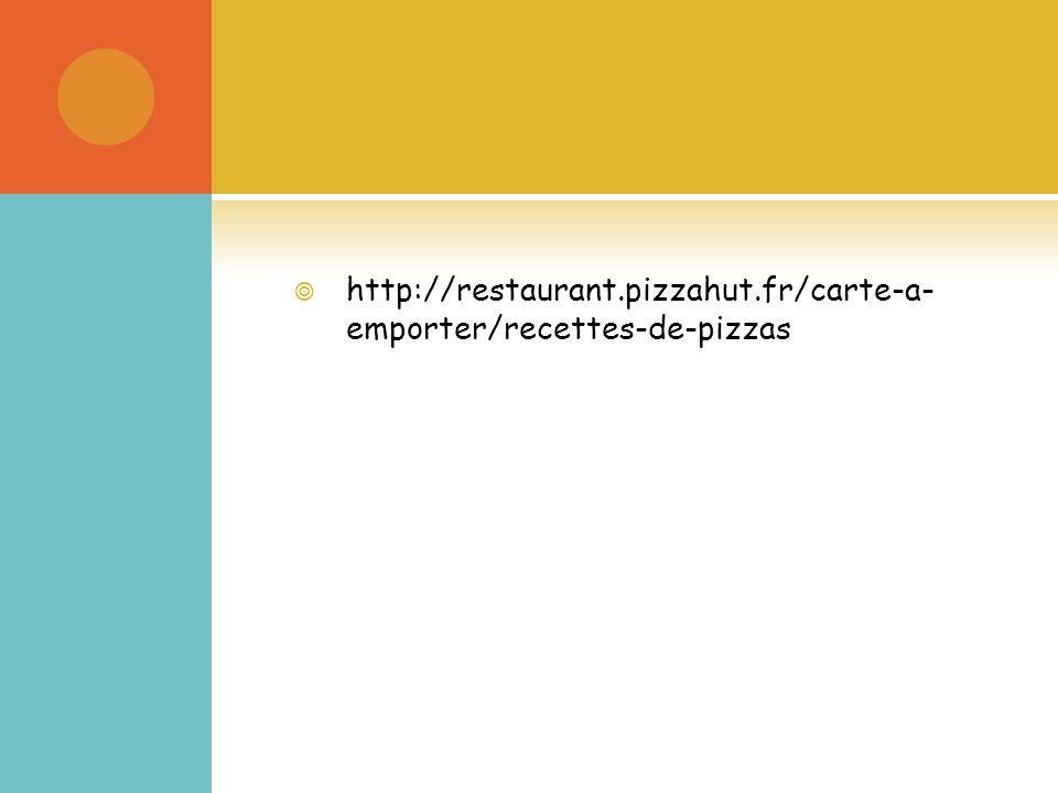 http://restaurant.pizzahut.fr/carte-a- emporter/recettes-de-pizzas