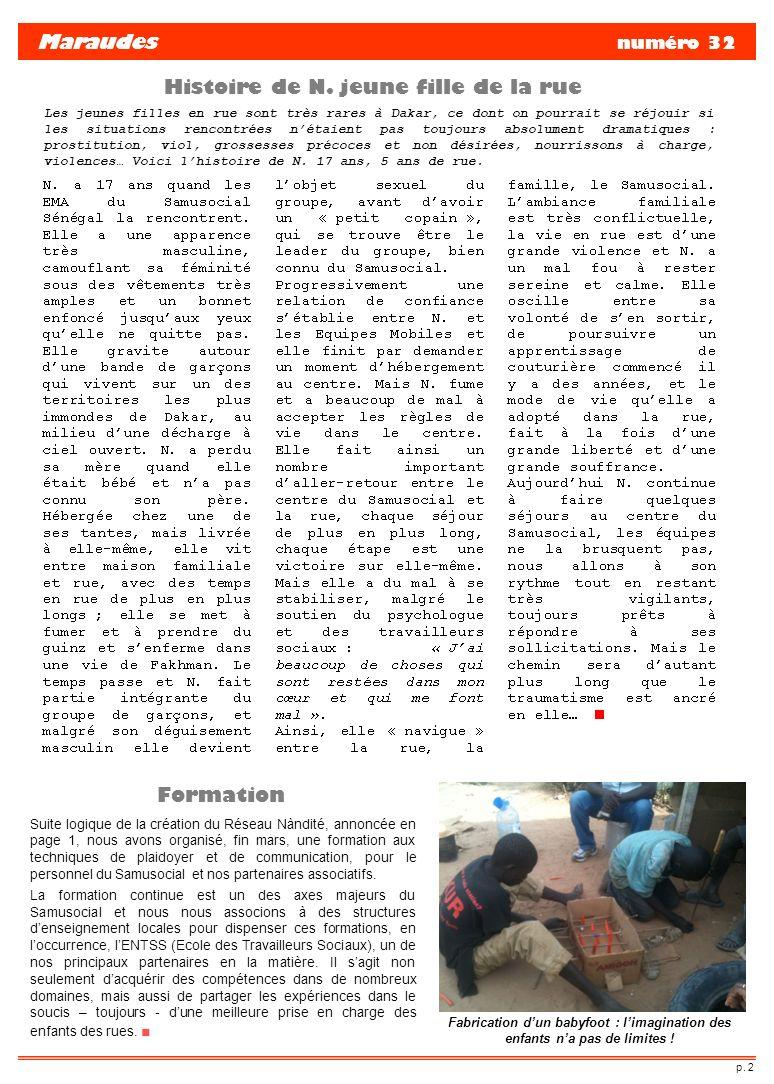 p. 2 Maraudes numéro 32 Histoire de N. jeune fille de la rue Formation Les jeunes filles en rue sont très rares à Dakar, ce dont on pourrait se réjoui