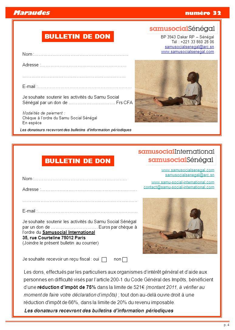 p. 4 Maraudes numéro 32 BP 3943 Dakar RP – Sénégal Tél : +221 33 860 28 06 samusocialsenegal@arc.sn www.samusocialsenegal.com BULLETIN DE DON Les dona