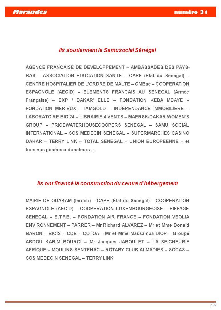 Maraudes numéro 31 p. 6 Ils soutiennent le Samusocial Sénégal AGENCE FRANCAISE DE DEVELOPPEMENT – AMBASSADES DES PAYS- BAS – ASSOCIATION EDUCATION SAN
