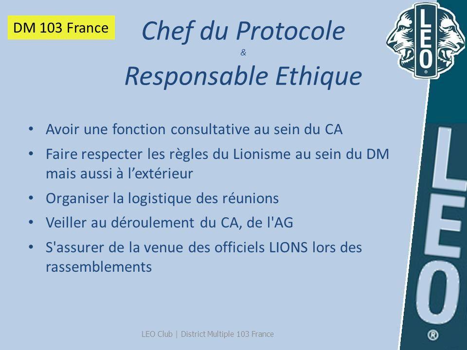 LEO Club   District Multiple 103 France Avoir une fonction consultative au sein du CA Faire respecter les règles du Lionisme au sein du DM mais aussi