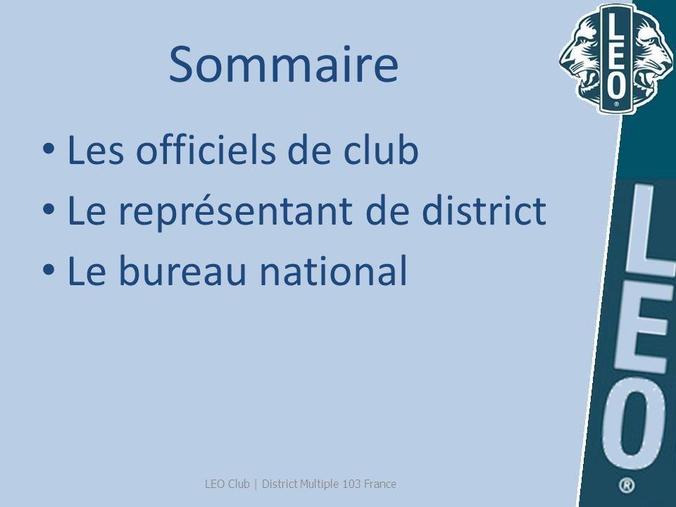 Sommaire Les officiels de club Le représentant de district Le bureau national LEO Club   District Multiple 103 France
