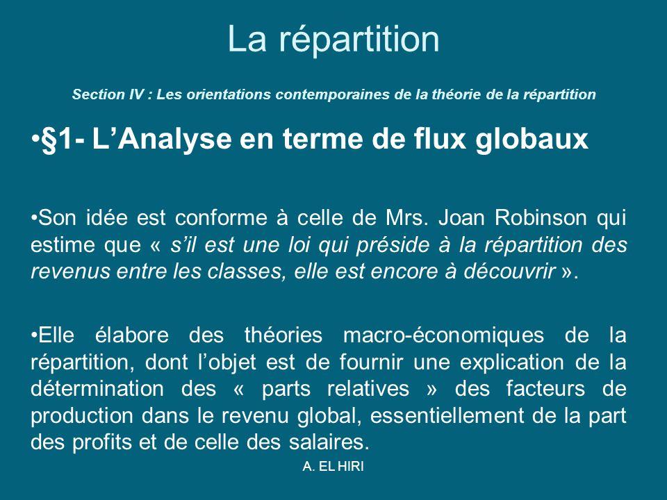 A. EL HIRI La répartition Section IV : Les orientations contemporaines de la théorie de la répartition §1- LAnalyse en terme de flux globaux Son idée