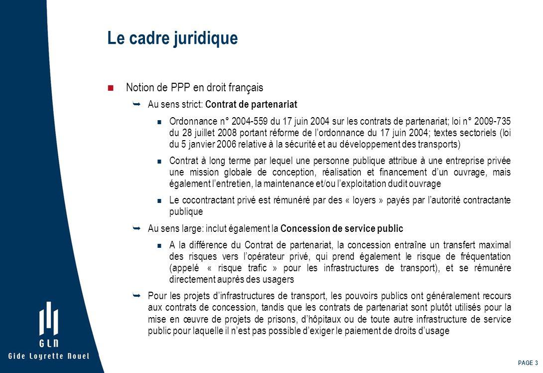 PAGE 3 Le cadre juridique Notion de PPP en droit français Au sens strict: Contrat de partenariat Ordonnance n° 2004-559 du 17 juin 2004 sur les contra