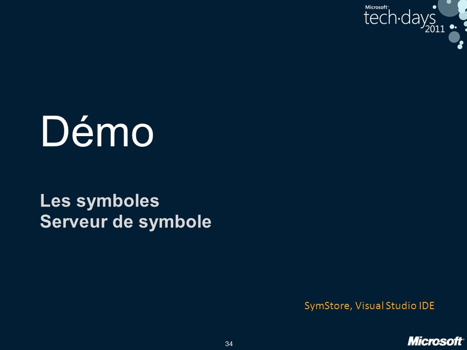 34 Démo Les symboles Serveur de symbole SymStore, Visual Studio IDE