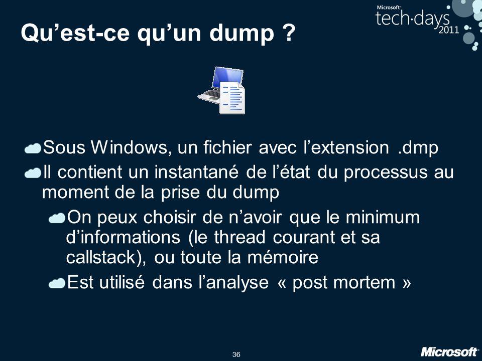 36 Quest-ce quun dump ? Sous Windows, un fichier avec lextension.dmp Il contient un instantané de létat du processus au moment de la prise du dump On