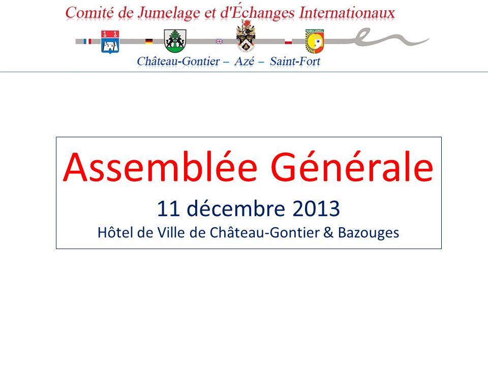 Assemblée Générale 11 décembre 2013 Hôtel de Ville de Château-Gontier & Bazouges