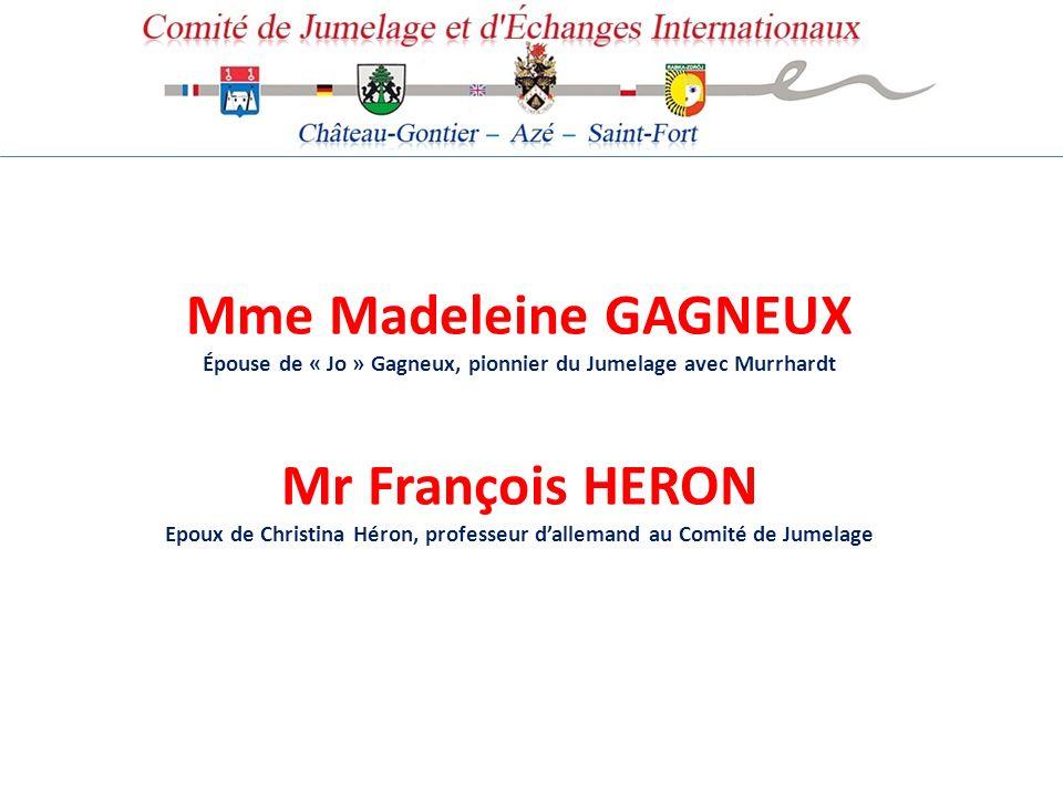 Mme Madeleine GAGNEUX Épouse de « Jo » Gagneux, pionnier du Jumelage avec Murrhardt Mr François HERON Epoux de Christina Héron, professeur dallemand a