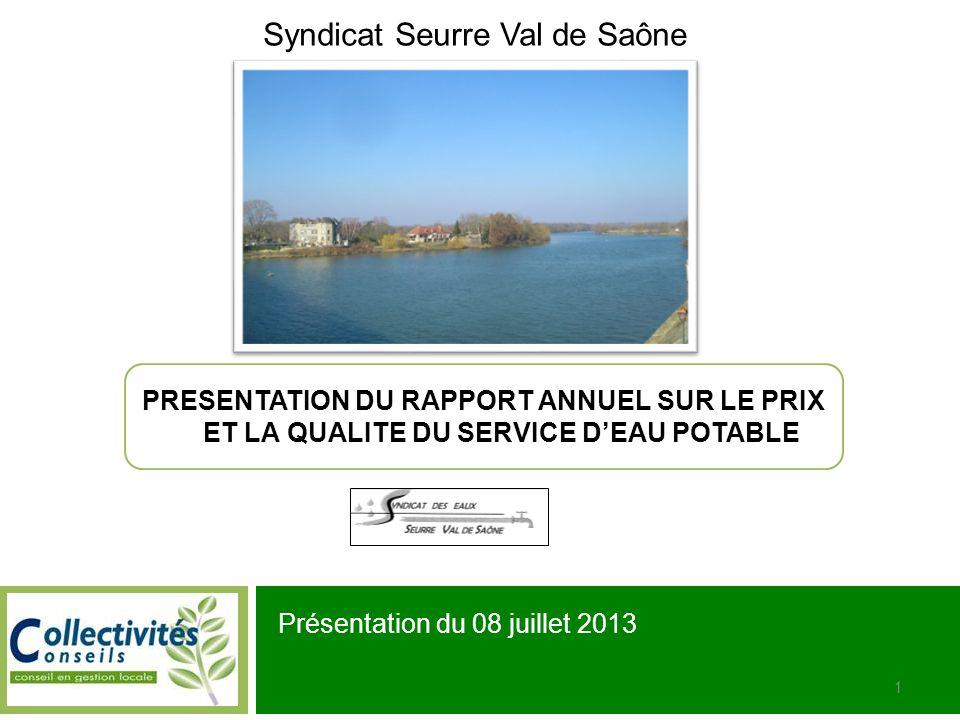 Seurre Val de Saône – Présentation du RPQS 2012 1 Syndicat Seurre Val de Saône PRESENTATION DU RAPPORT ANNUEL SUR LE PRIX ET LA QUALITE DU SERVICE DEA