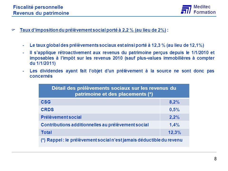 Meditec Formation Fiscalité personnelle Barème de l IR 9 Les plafonds des 5 tranches de lIR ont été relevées de 1,5% par rapport au barème 2009.