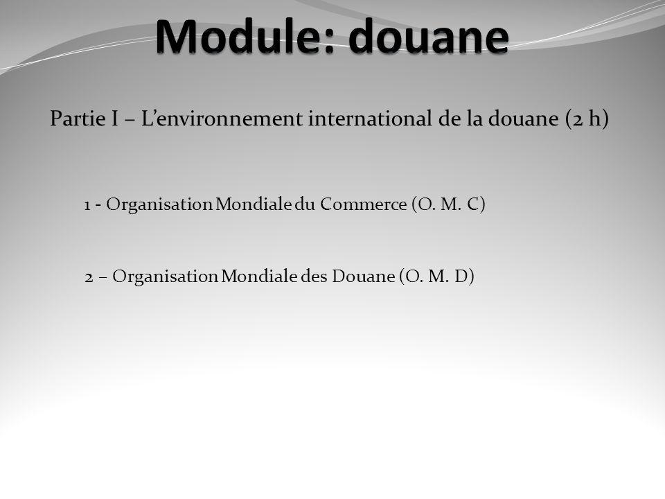 1 - Organisation Mondiale du Commerce (O.M.