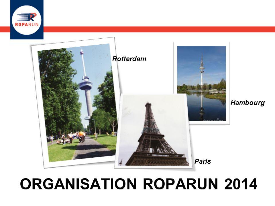 ORGANISATION ROPARUN 2014 Hambourg Paris Rotterdam