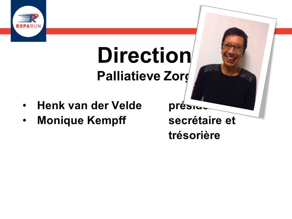 Direction Palliatieve Zorg Henk van der Velde président Monique Kempff secrétaire et trésorière Henk van der Velde président Monique Kempff secrétaire
