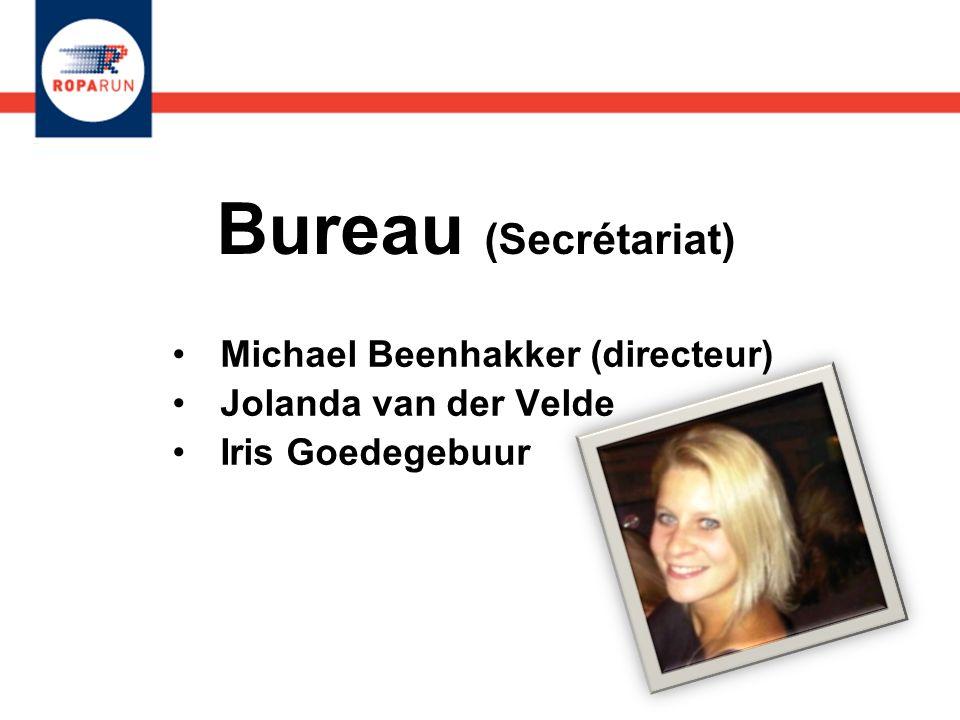 Bureau (Secrétariat) Michael Beenhakker (directeur) Jolanda van der Velde Iris Goedegebuur Michael Beenhakker (directeur) Jolanda van der Velde Iris G