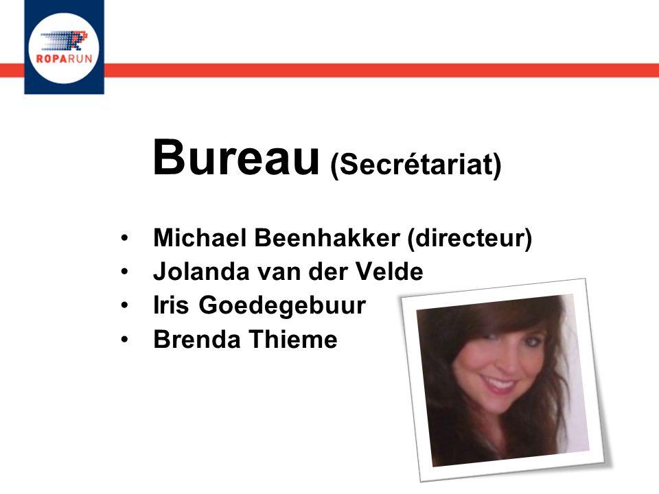 Bureau (Secrétariat) Michael Beenhakker (directeur) Jolanda van der Velde Iris Goedegebuur Brenda Thieme Michael Beenhakker (directeur) Jolanda van de