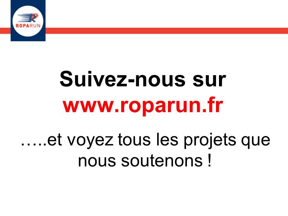 Suivez-nous sur www.roparun.fr …..et voyez tous les projets que nous soutenons !