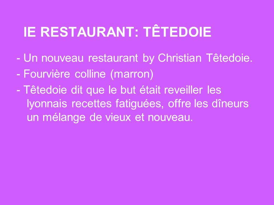 lE RESTAURANT: TÊTEDOIE - Un nouveau restaurant by Christian Têtedoie.
