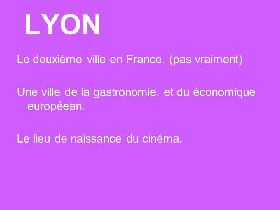 LYON Le deuxième ville en France.