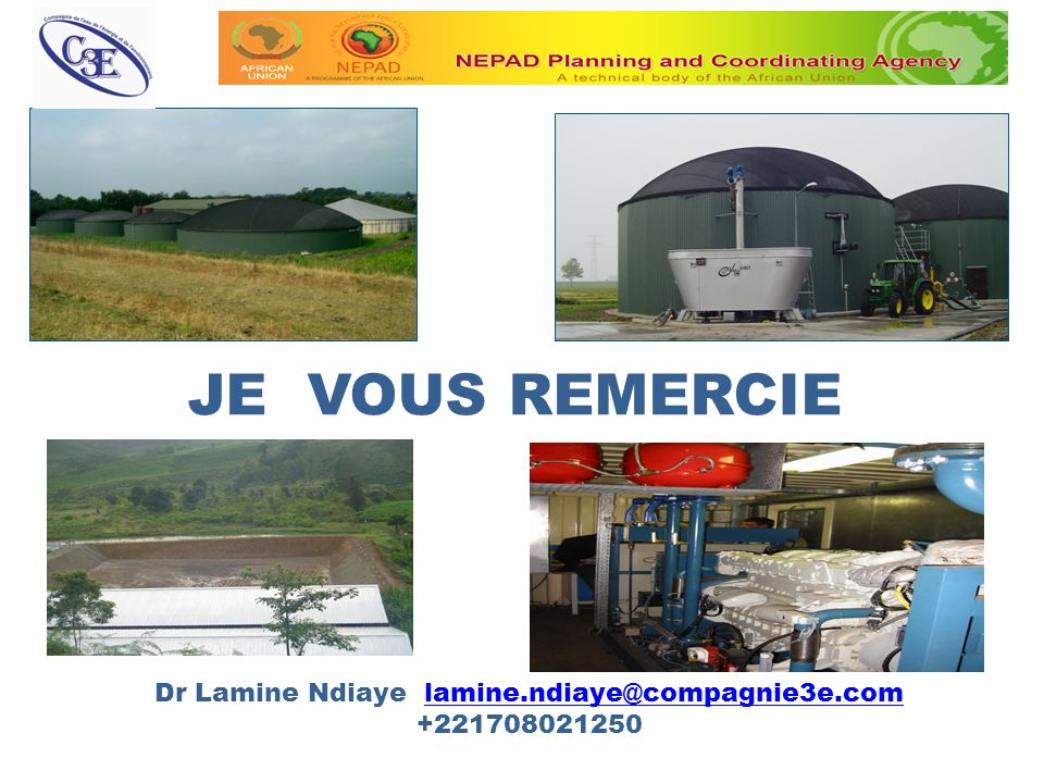 JE VOUS REMERCIE Dr Lamine Ndiaye lamine.ndiaye@compagnie3e.com +221708021250lamine.ndiaye@compagnie3e.com