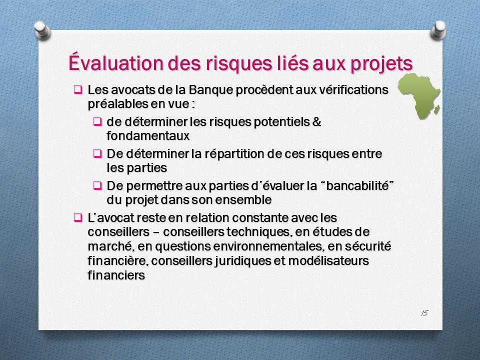 Évaluation des risques liés aux projets Les avocats de la Banque procèdent aux vérifications préalables en vue : Les avocats de la Banque procèdent au