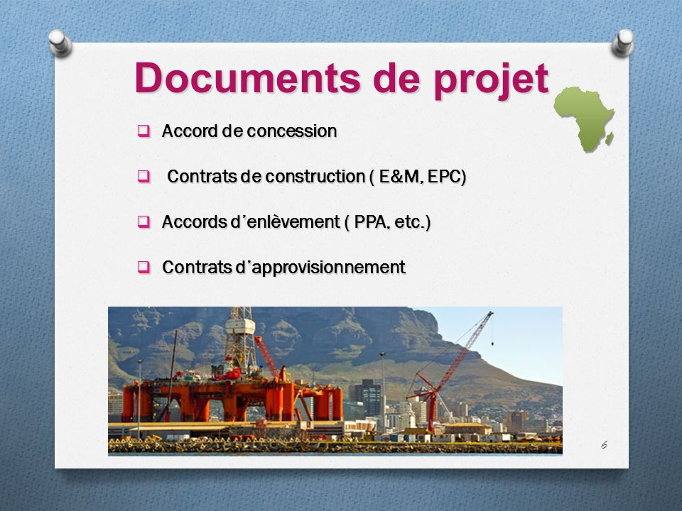 Documents de projet Accord de concession Accord de concession Contrats de construction ( E&M, EPC) Contrats de construction ( E&M, EPC) Accords denlèv
