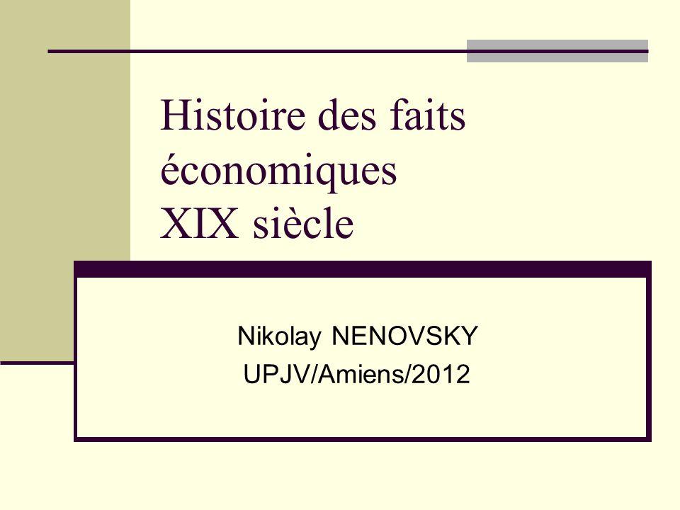 Histoire des faits économiques XIX siècle Nikolay NENOVSKY UPJV/Amiens/2012