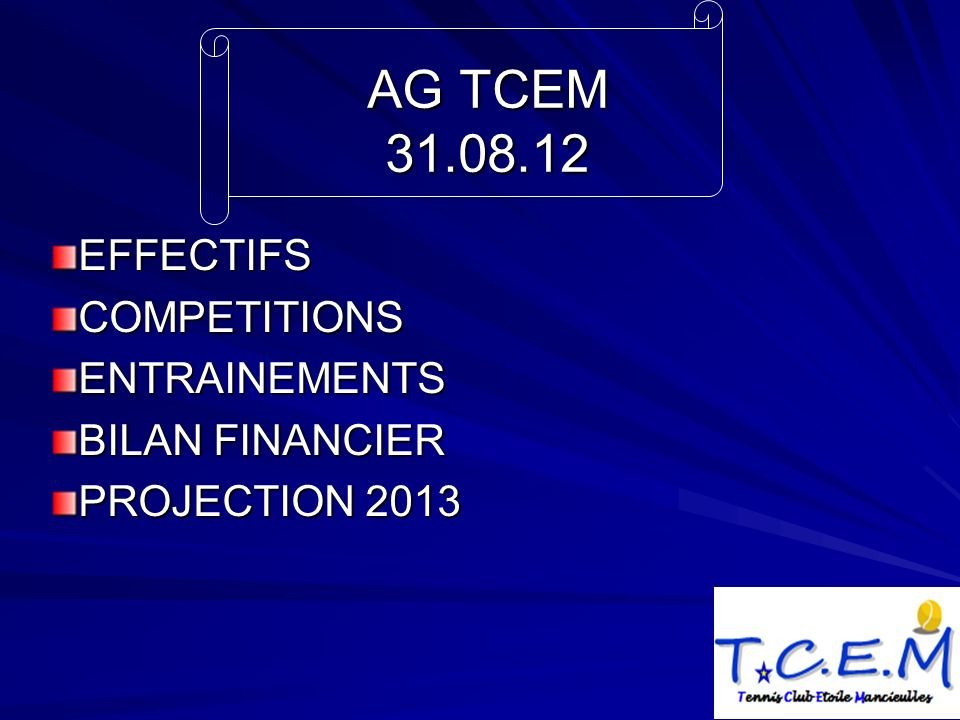 AG TCEM 31.08.12 EFFECTIFSCOMPETITIONSENTRAINEMENTS BILAN FINANCIER PROJECTION 2013