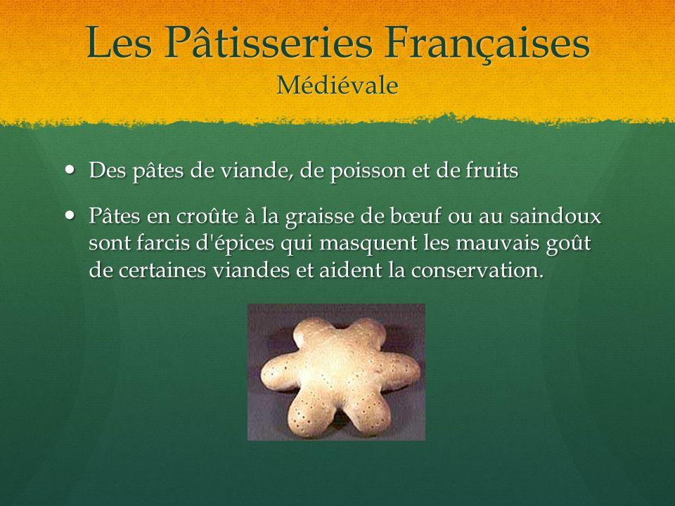 Les Pâtisseries Françaises Médiévale Des pâtes de viande, de poisson et de fruits Des pâtes de viande, de poisson et de fruits Pâtes en croûte à la gr