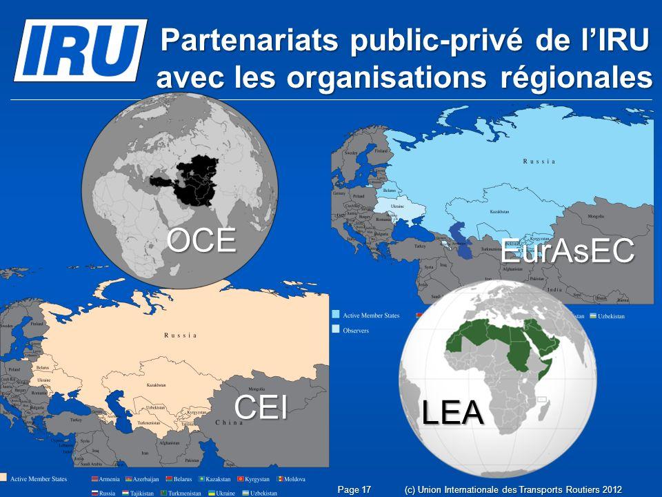 Page 17 Partenariats public-privé de lIRU avec les organisations régionales OCE CEI EurAsEC LEA