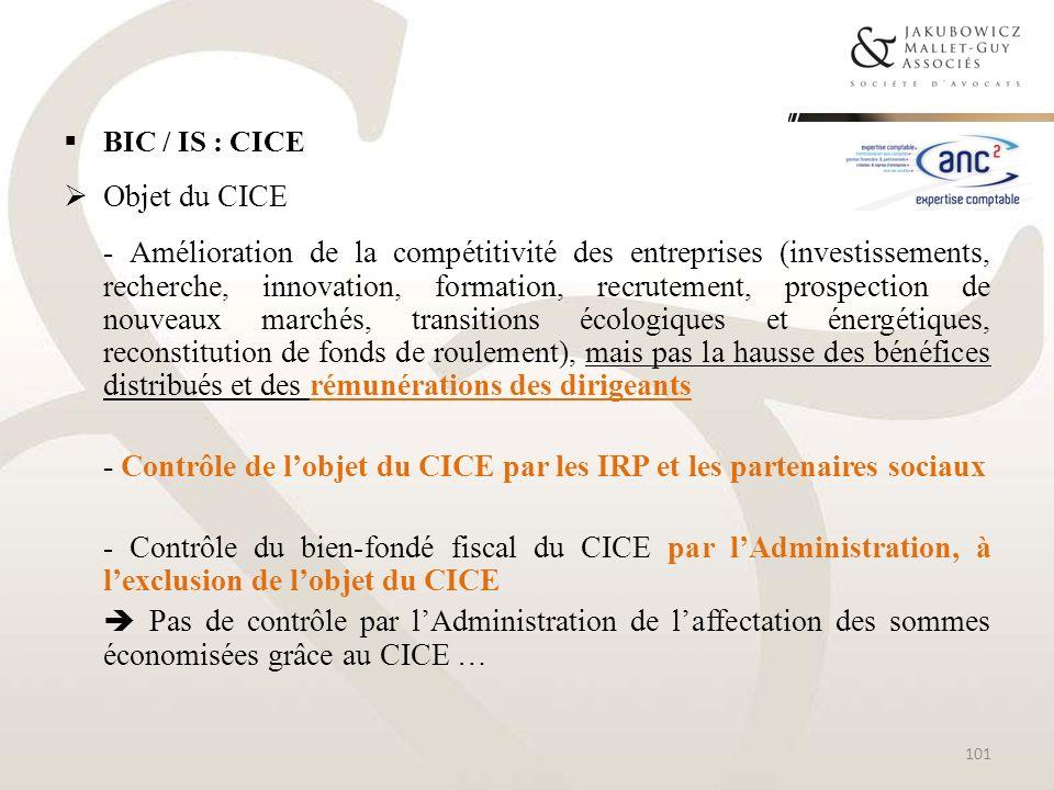 BIC / IS : CICE Objet du CICE - Amélioration de la compétitivité des entreprises (investissements, recherche, innovation, formation, recrutement, pros