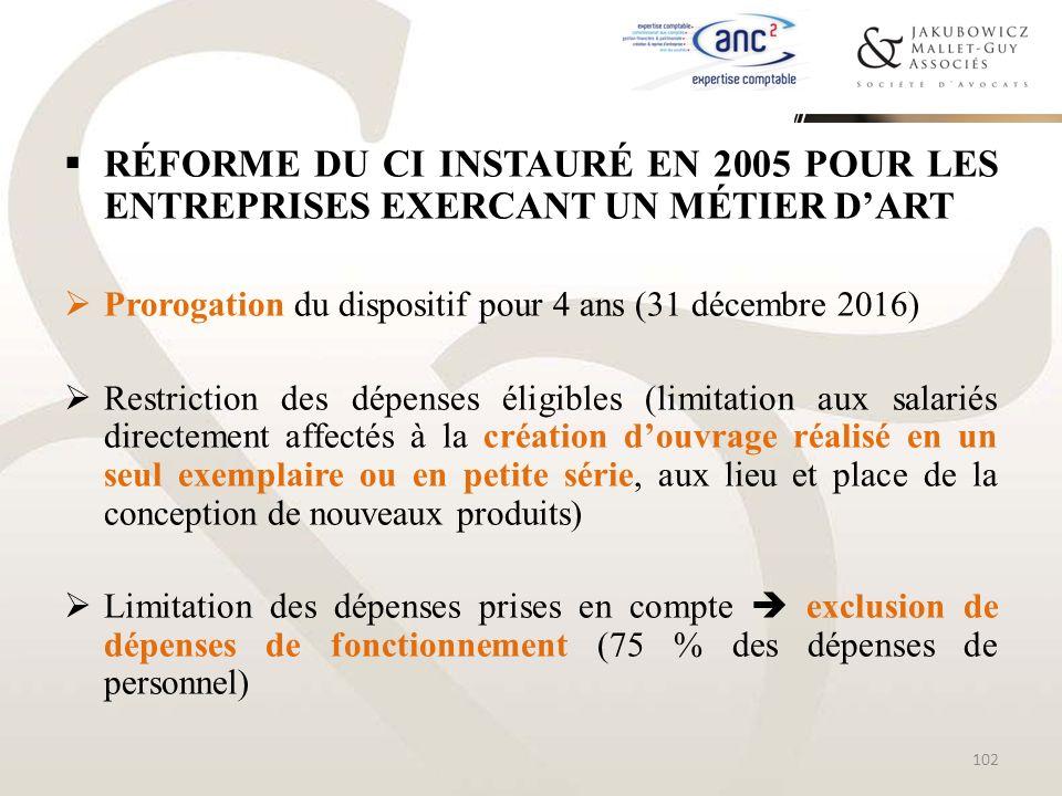 RÉFORME DU CI INSTAURÉ EN 2005 POUR LES ENTREPRISES EXERCANT UN MÉTIER DART Prorogation du dispositif pour 4 ans (31 décembre 2016) Restriction des dé
