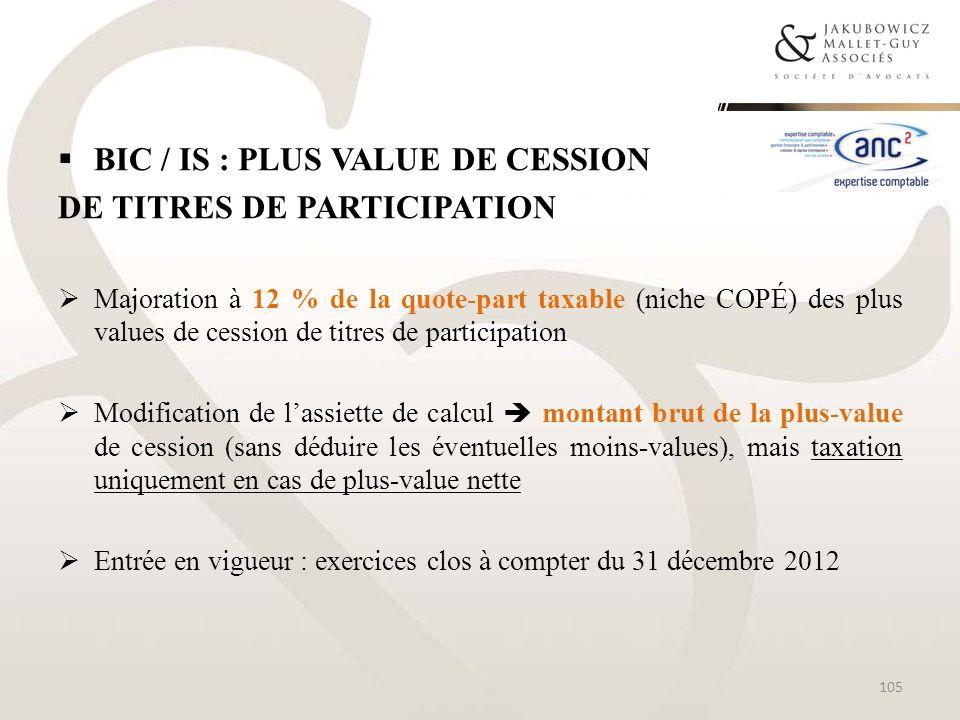 BIC / IS : PLUS VALUE DE CESSION DE TITRES DE PARTICIPATION Majoration à 12 % de la quote-part taxable (niche COPÉ) des plus values de cession de titr