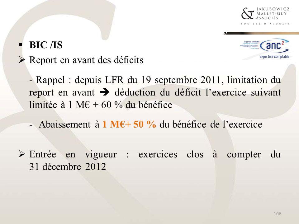 BIC /IS Report en avant des déficits - Rappel : depuis LFR du 19 septembre 2011, limitation du report en avant déduction du déficit lexercice suivant