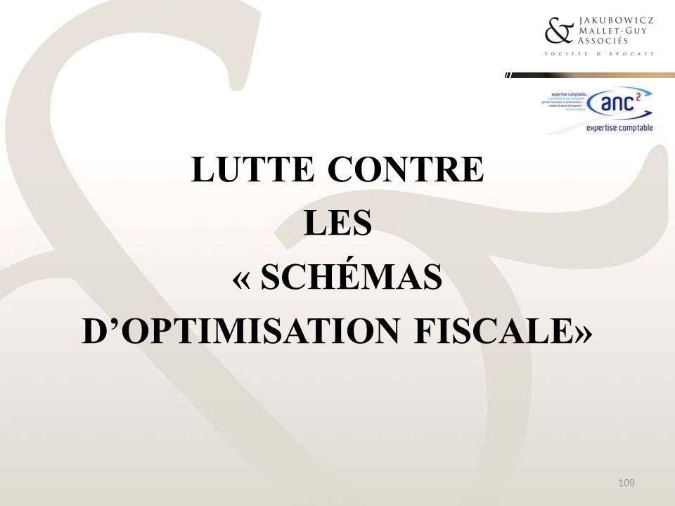 LUTTE CONTRE LES « SCHÉMAS DOPTIMISATION FISCALE» 109