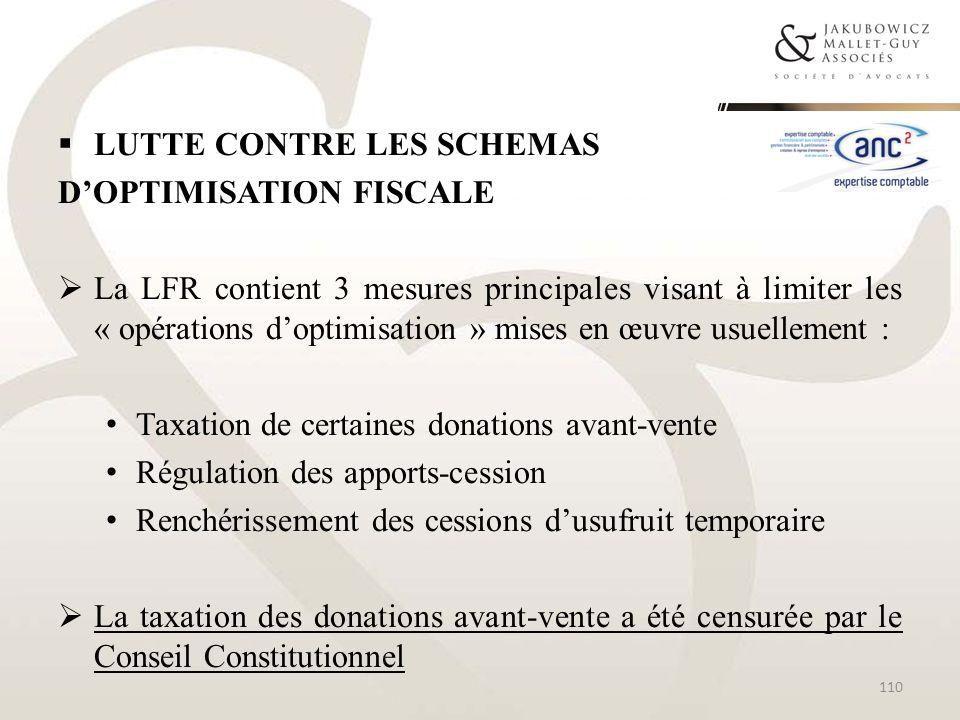 LUTTE CONTRE LES SCHEMAS DOPTIMISATION FISCALE La LFR contient 3 mesures principales visant à limiter les « opérations doptimisation » mises en œuvre