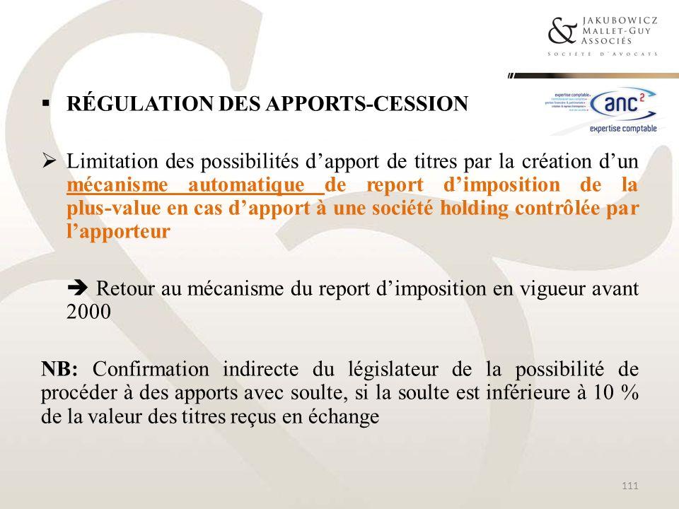 RÉGULATION DES APPORTS-CESSION Limitation des possibilités dapport de titres par la création dun mécanisme automatique de report dimposition de la plu