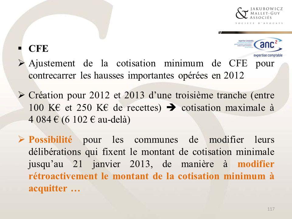 CFE Ajustement de la cotisation minimum de CFE pour contrecarrer les hausses importantes opérées en 2012 Création pour 2012 et 2013 dune troisième tra