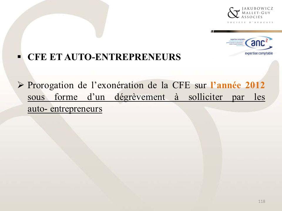 CFE ET AUTO-ENTREPRENEURS Prorogation de lexonération de la CFE sur lannée 2012 sous forme dun dégrèvement à solliciter par les auto- entrepreneurs 11